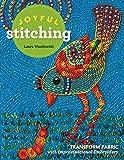 Joyful Stitching: Transform Fabric with Improvisational Embroidery