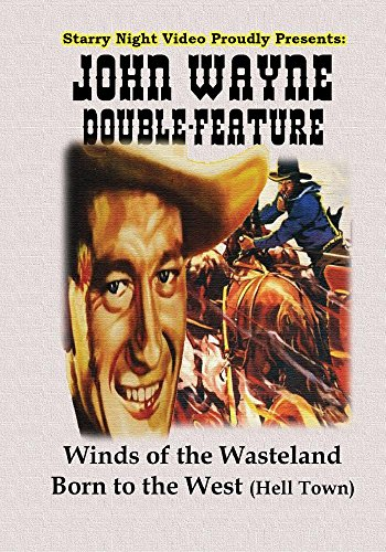 John Wayne Double Feature #11 - Winds of the Wasteland & Born to the West (Born To The West)
