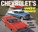 Chevrolet's Hot Ones 1955, 1956, 1957