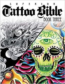 Superior Tattoo Bible: Book Three: Superior Tattoo: 9781935828754 ...