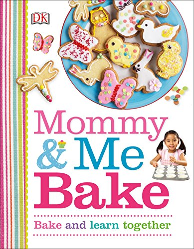 Mommy and Me Bake (Children Baking Cookbook)