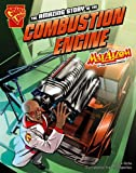 Amazing Story of the Combustion Engine, Mari Bolte, 147653103X