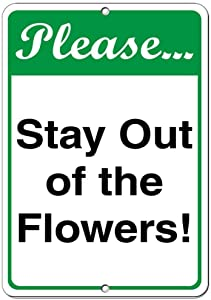 BGOJM Please… Stay Out of The Flowers! Security Sign Aluminum Metal Sign