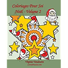 Coloriages Pour Soi - Noël - Volume 2: 25 coloriages pour célébrer Noël ! (French Edition)