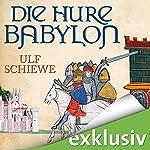 Die Hure Babylon   Ulf Schiewe