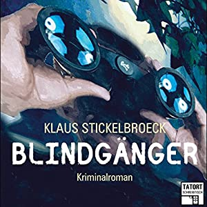 Blindgänger (Tatort Schreibtisch - Autoren live 1) Hörbuch