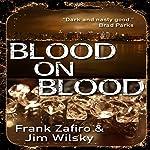 Blood on Blood | Frank Zafiro,Jim J. Wilsky