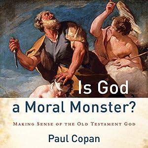 Is God a Moral Monster? Audiobook