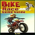 Bike Race Game Guide    HSE