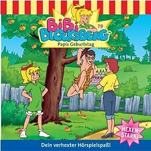 Papis Geburtstag (Bibi Blocksberg 79) Hörspiel