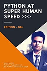 Python at Super Human Speed: The Beginner's Guide to Python Paperback