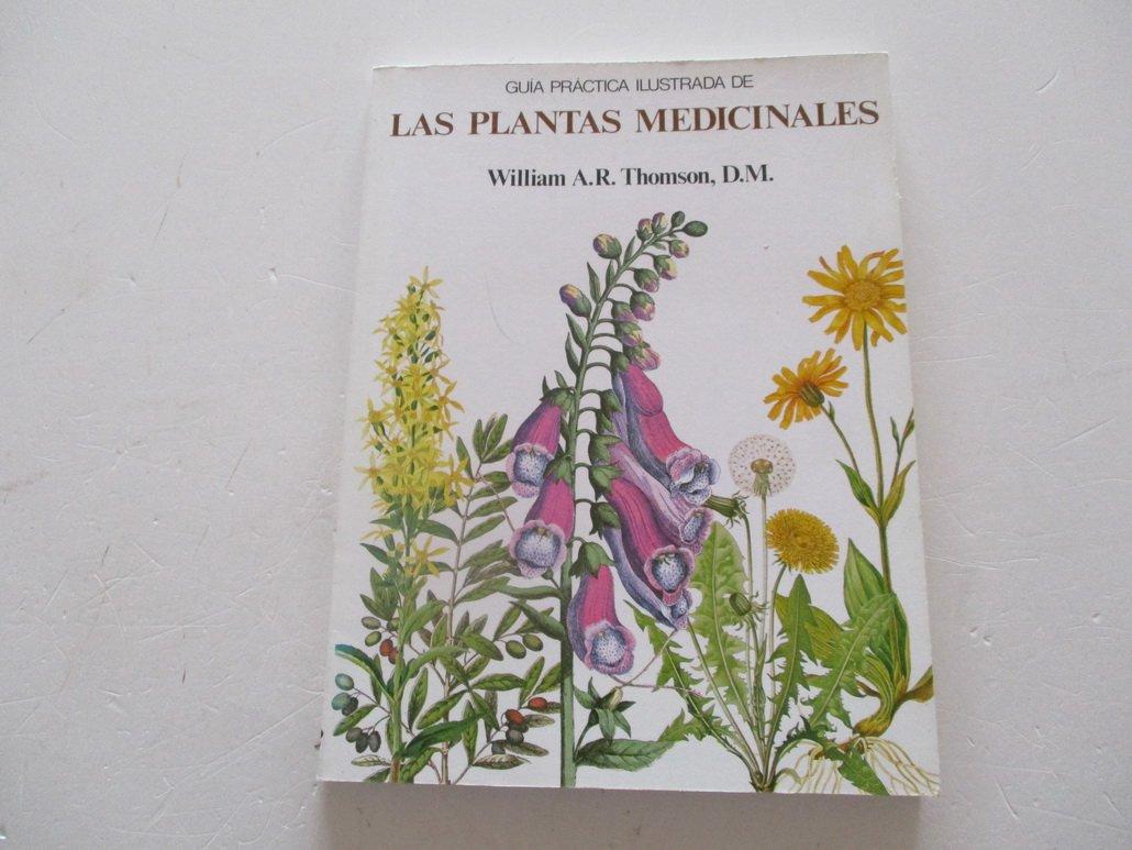 Guia practica ilustrada de las plantas medicinales: Amazon.es: Thomson, William A. R.: Libros