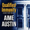 Qualified Immunity: A Casey Cort Novel, Book 1 Audiobook by Aime Austin Narrated by Bruce C. Jones