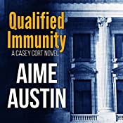 Qualified Immunity: A Casey Cort Novel, Book 1 | Aime Austin