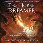 The Horse Dreamer: Equinox Cycle, Book 1 | Marc Secchia,S. J. Secchia