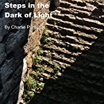 Steps in the Dark of Light | Charlie P. Hull, Jr.