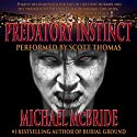 Predatory Instinct: A Thriller Audiobook by Michael McBride Narrated by Scott Thomas