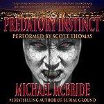 Predatory Instinct: A Thriller | Michael McBride