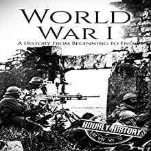 World War I: A History from Beginning to End Audiobook by Hourly History Narrated by Stephen Paul Aulridge Jr.