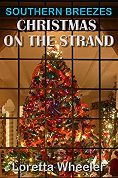 Christmas On The Strand: (Southern Breezes Series) by [Wheeler, Loretta]