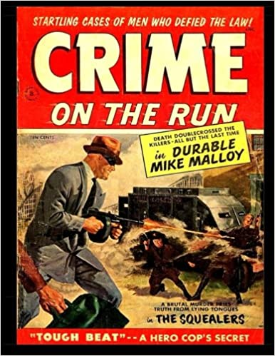 Crime On The Run: Approved Comics #8 - Golden Age Crime ...