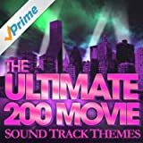 The 200 Ultimate Movie Soundtrack Themes