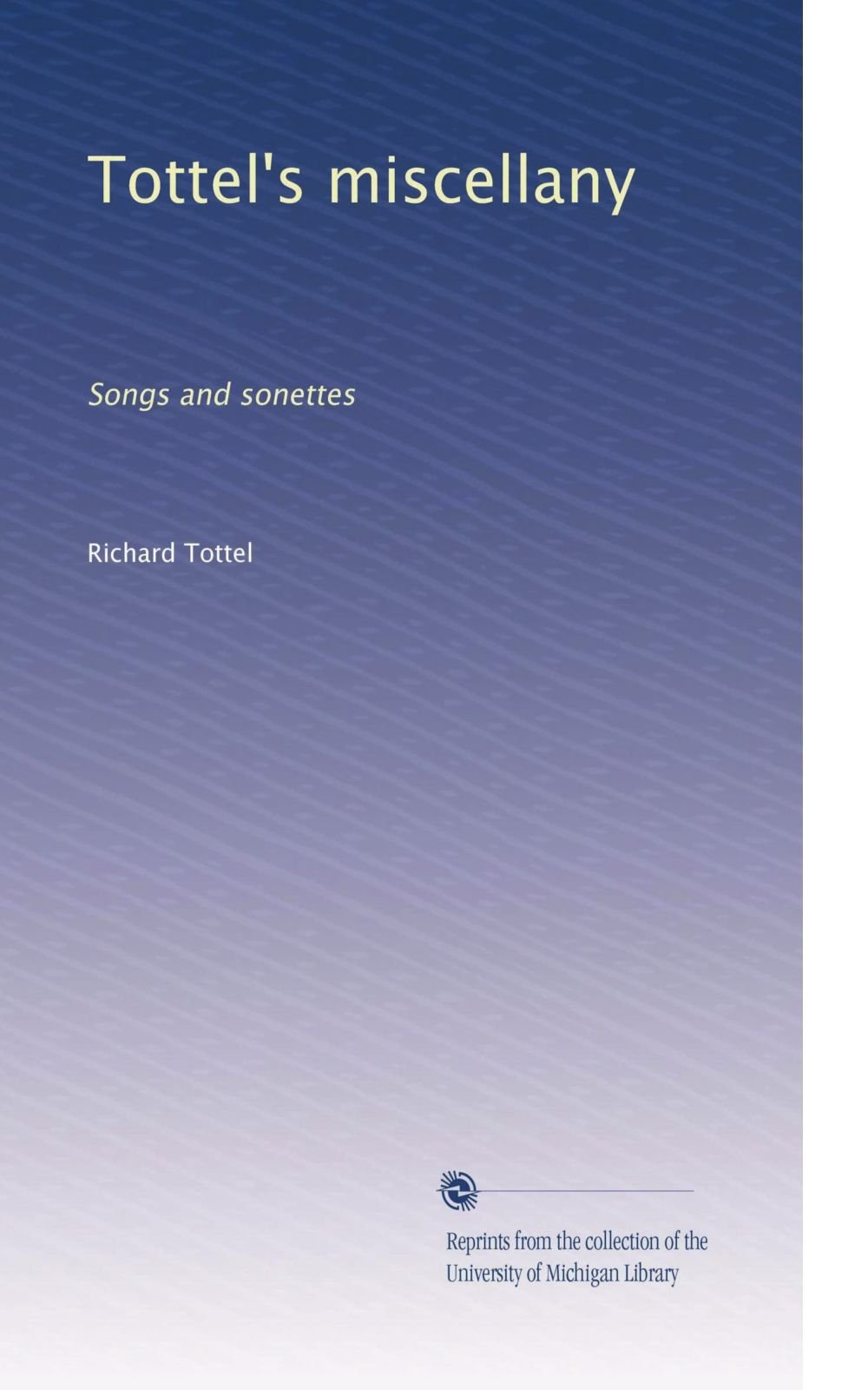 Tottel\'s miscellany: Songs and sonettes: Richard Tottel: Amazon.com ...