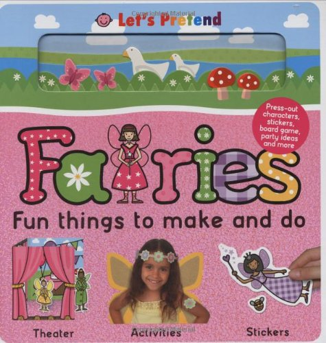 Download Fun Things To Make and Do Fairies (Let's Pretend) pdf epub