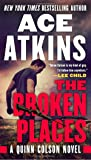The Broken Places (A Quinn Colson Novel)