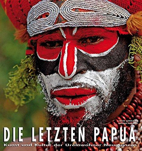 Die letzten Papua (Länder, Reisen, Abenteuer)