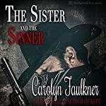 The Sister and the Sinner | Carolyn Faulkner