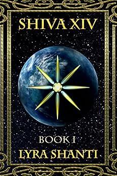 Shiva XIV (The Shiva XIV Series Book 1) by [Shanti, Lyra]