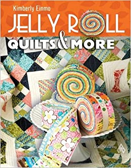 Jelly Roll Quilts & More: Kimberly Einmo: 9781574326529: Amazon ... : quilting jelly roll - Adamdwight.com