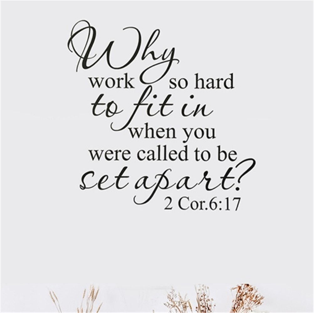 Wall Art Decor Decals Removable Mural Bible Verses Christian 2 Corinthians 6:17 why Work so Hard to fit in When You were Called to be Set Apart Decal Home Decor Quotes Art Decor