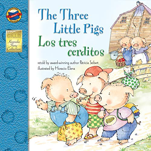 The Three Little Pigs: Los Tres Cerditos – Bilingual English and Spanish Children's Fairy Tale Keepsake Stories, PreK-3