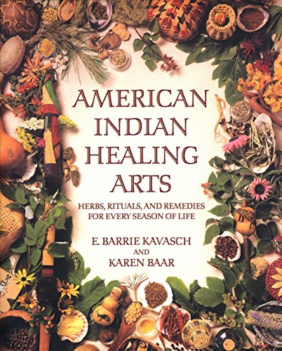 American Indian Healing Arts: Herbs, Rituals, and Remedies for Every Season of Life -
