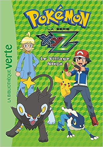 Pokémon : la série XYZ, Tome 31 : Le Village Ninja ...