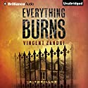 Everything Burns Audiobook by Vincent Zandri Narrated by Patrick Lawlor