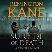 Suicide or Death: A Tanner Novel Volume 7 | Remington Kane
