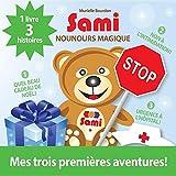 Sami Nounours Magique: Mes Trois Premieres Aventures! (French Edition)