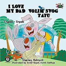 I Love My Dad  (English Serbian Bilingual Collection Book 7)