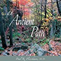 An Ancient Path: Talks on Vipassana Meditation as Taught by S. N. Goenka Speech by Paul R. Fleischman, M.D.