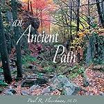 An Ancient Path: Talks on Vipassana Meditation as Taught by S. N. Goenka | Paul R. Fleischman, M.D.