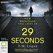 29 Seconds Audiobook by T. M. Logan Narrated by Jane Slavin