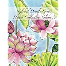 """Global Doodle Gems Flower Collection Volume 2: """"The Ultimate Coloring Book...an Epic Collection from Artists around the World! """""""