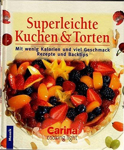 Superleichte Kuchen & Torten: Mit wenig Kalorien und viel Geschmack - Rezepte und Backtips
