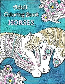 Adult Coloring Book Horses + BONUS over 60 free coloring ...