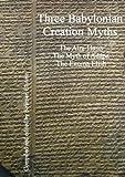 Three Babylonian Creation Myths