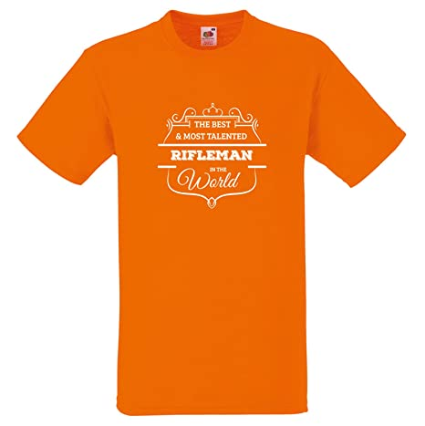 BEST AND MOST TALENTED RIFLEMAN IN THE WORD T SHIRT FUN GIFT