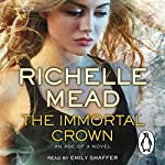 The Immortal Crown: Age of X #2 | Richelle Mead